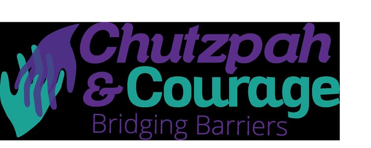 Chutzpah & Courage